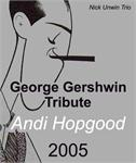 Andi Hopgood - George Gershwin Tribute - 2005 (Jazz Archive)